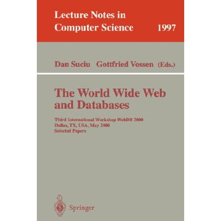 The World Wide Web and Databases : Third International Workshop Webdb2000, Dallas, Tx, Usa, May 18-19, 2000. Selected