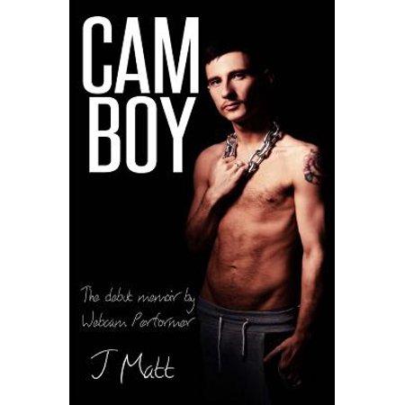 CAM Boy: The Debut Memoir by Webcam Performer J Matt