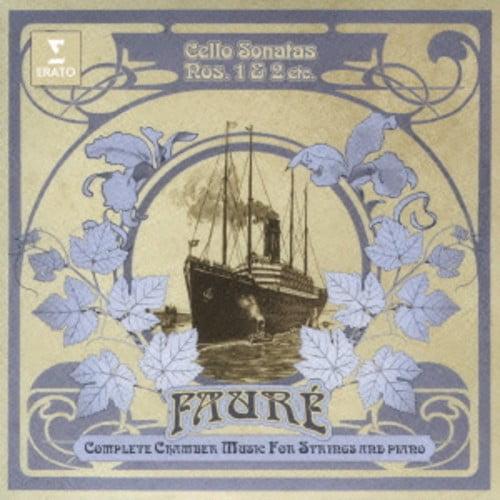 Faure: Cello Sonata No. 1 & 2 Elegie