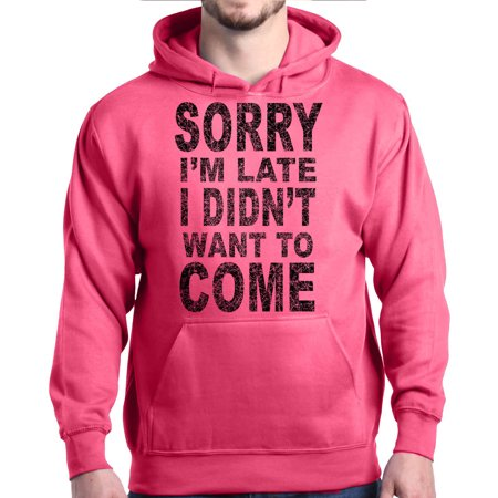 Shop4Ever Men's Sorry I'm Late I Didn't Want To Come Black Hooded Sweatshirt