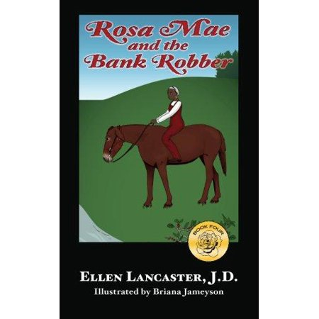 Rosa Mae And The Bank Robber