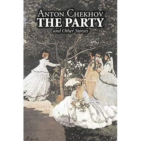 The Party and Other Stories by Anton Chekhov, Fiction, Short Stories, Classics,