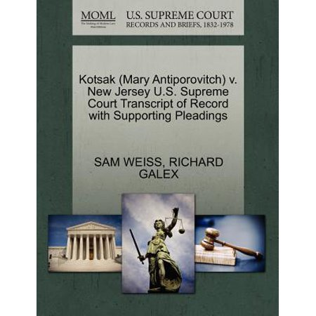 Court Shooting Jersey - Kotsak (Mary Antiporovitch) V. New Jersey U.S. Supreme Court Transcript of Record with Supporting Pleadings