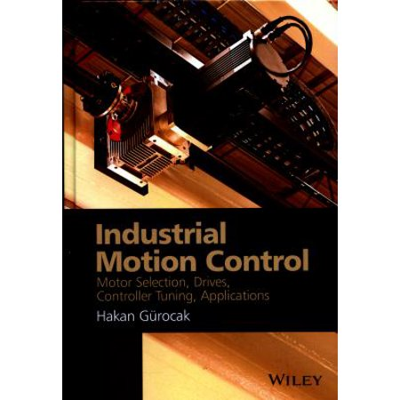 Industrial Motion Control  Motor Selection  Drives  Controller Tuning  Applications