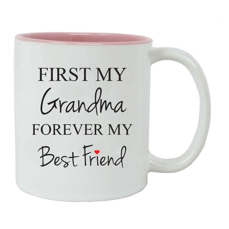 First My Grandma Forever My Best Friend 11-Ounce Ceramic Coffee Mug, (Cute Gifts For My Best Friend)