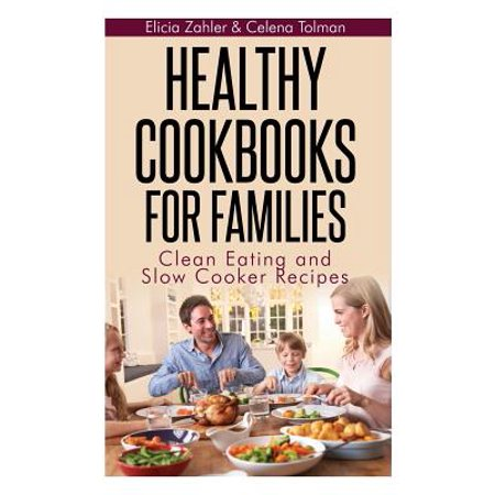Healthy Cookbooks for Families : Clean Eating and Slow Cooker