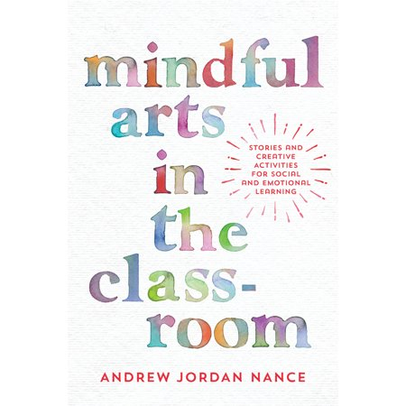 Mindful Arts in the Classroom : Stories and Creative Activities for Social and Emotional Learning](Halloween Activities For The Classroom)