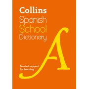 Collins Spanish School Dictionary : Trusted Support for Learning