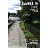 Communication Ethics Literacy: Dialogue and Difference (Paperback)