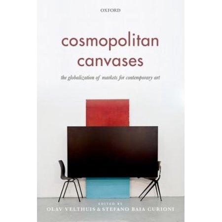 Cosmopolitan Canvases: The Globalization of Markets for Contemporary Art