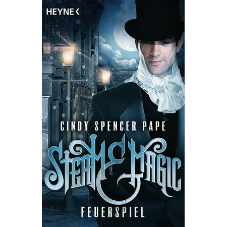 Steam Magic - Steam & Magic - Feuerspiel - eBook