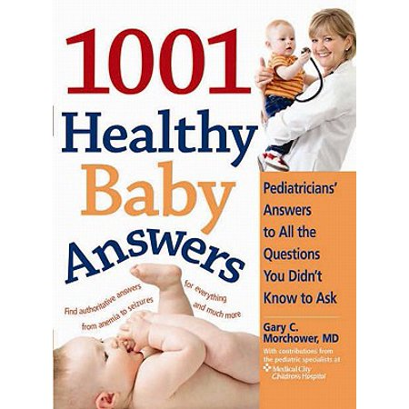 1001 Healthy (1001 Healthy Baby Answers: Pediatricians' Answers to All the Questions You Didn't Know to Ask - eBook)
