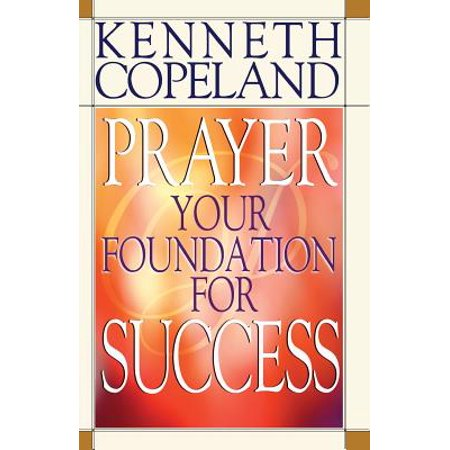 Prayer- Your Foundation for Success