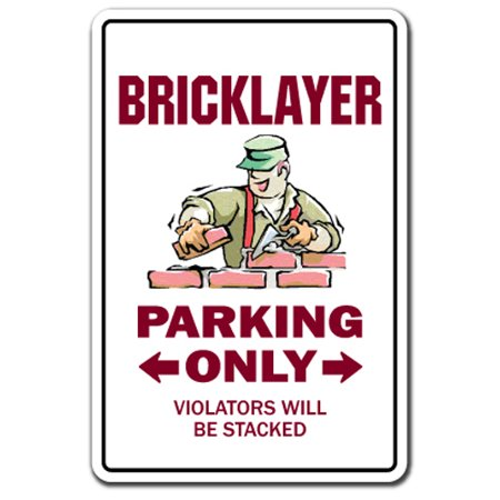 Bricklayer novelty sticker | Indoor/Outdoor | Funny Home Décor for Garages, Living Rooms, Bedroom, Offices | SignMission Parking Stone Mason Brick Masonry Funny Construction Wall Plaque Decoration