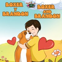 Spanish English Bilingual Collection: Boxer y Brandon Boxer and Brandon: Spanish English Bilingual Edition (Paperback)