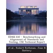 Ed466 642 - Benchmarking and Alignment of Standards and Testing, CSE Technical Report