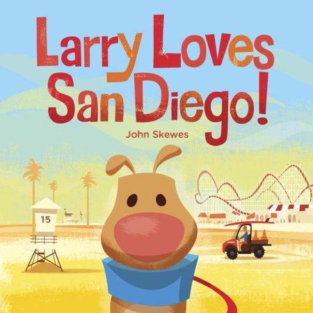 Larry Loves San Diego! : A Larry Gets Lost Book