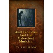 Aunt Fabulous And The Malevolent Musician - eBook