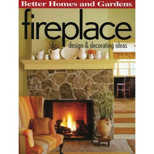 Fireplace: Design & Decorating Ideas (Better Homes and Gardens)