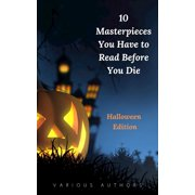 10 Masterpieces You Have to Read Before You Die [Halloween Edition] - eBook