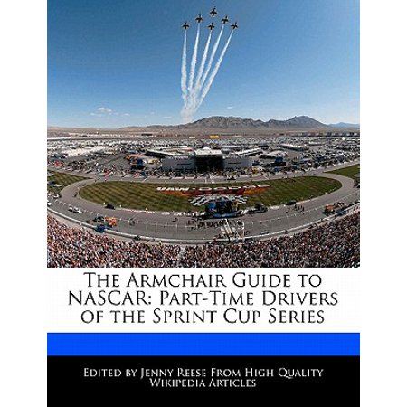 The Armchair Guide to NASCAR : Part-Time Drivers of the Sprint Cup (Nascar Digital Driver)