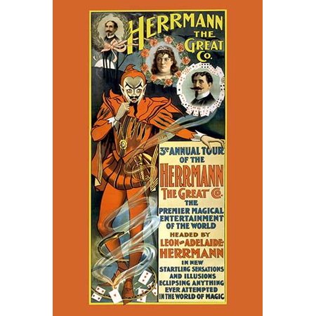 The premier magical entertainment of the world  headed by Leon and Adelaide Herrmann in new startling sensations and illusions eclipsing anything ever attempted in the world of magic Poster Print by
