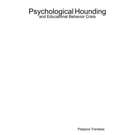 Psychological Hounding and Educational Behavior Crisis -