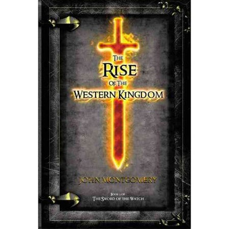 The Rise of the Western Kingdom: Book Two of the Sword of the Watch