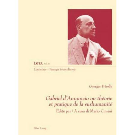 Gabriel Dannunzio Ou Th Orie Et Pratique De La Surhumanit   Edit  Par   A Cura Di Mario Cimini