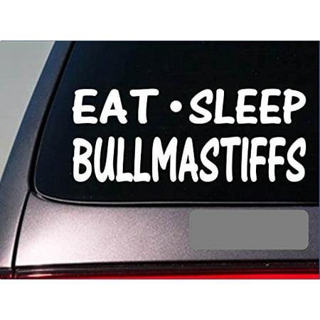 - Eat Sleep Bullmastiffs Sticker *G811* 8