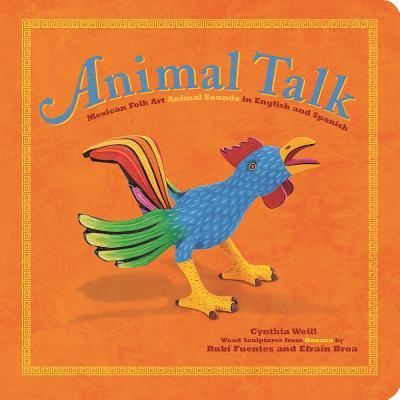Animal Talk Mexican Folk Art Animal Soun (Board Book)
