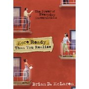 More Ready Than You Realize: The Power of Everyday Conversations (Paperback)