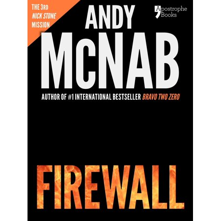 Firewall (Nick Stone Book 3): Andy McNab's best-selling series of Nick Stone thrillers - now available in the US, with bonus material -