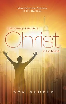 The Coming Increase of Christ in His House: Identifying the Fullness of the Gentiles