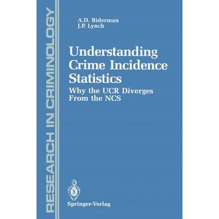 Understanding Crime Incidence Statistics : Why the Ucr Diverges from the Ncs (Ncs Nightclub)