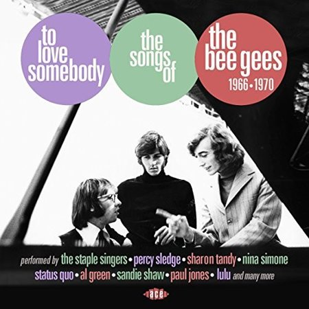 To Love Somebody: Songs Of The Bee Gees 1966-1970 (The Best Of Bee Gees Vol 2)