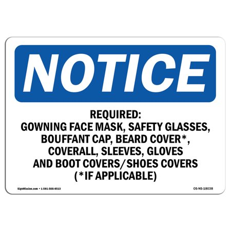 OSHA Notice Sign - Required Gowning Face Mask, Safety Glasses, | Choose from: Aluminum, Rigid Plastic or Vinyl Label Decal | Protect Your Business, Work Site, Warehouse & Shop Area (Glasses For Your Face)