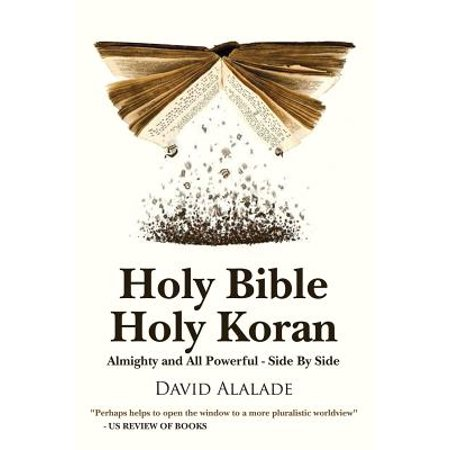 Holy Bible Holy Koran : Almighty and All Powerful - Side by