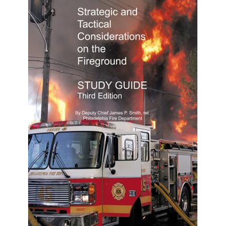 Strategic and Tactical Considerations on the Fireground Study Guide - (Strategic And Tactical Considerations On The Fireground)