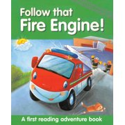Follow That Fire Engine! : A First Reading Adventure Book