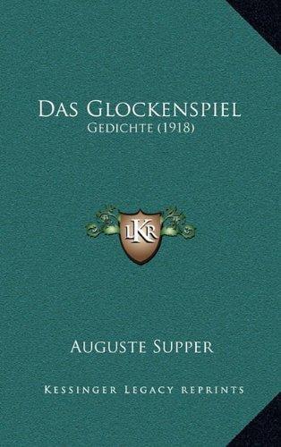 Das Glockenspiel : Gedichte (1918) by Kessinger Publishing