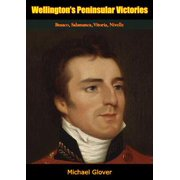 Wellington's Peninsular Victories - eBook