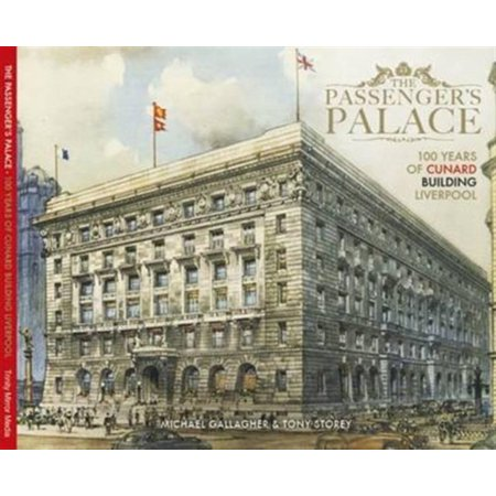 The Passenger's Palace -100 Years of the Cunard Building Liverpool -