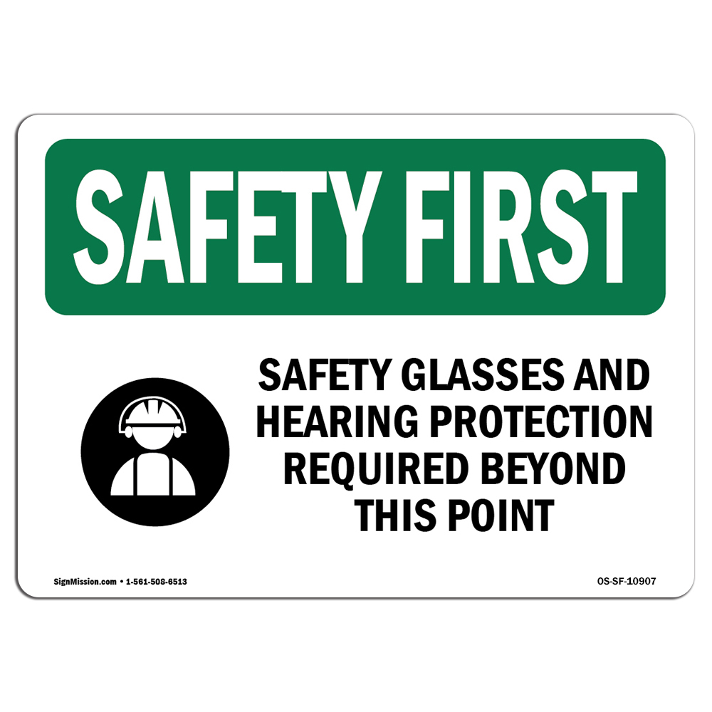 Osha Safety First Sign Safety Glasses And Hearing Protection With