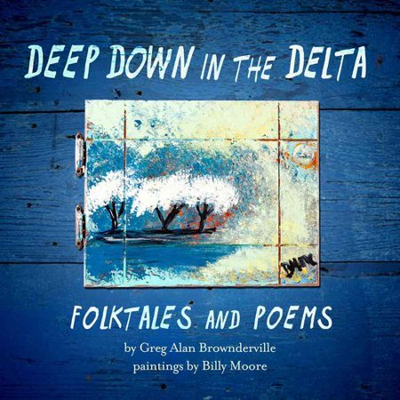 Deep Down in the Delta: Folktales and Poems by