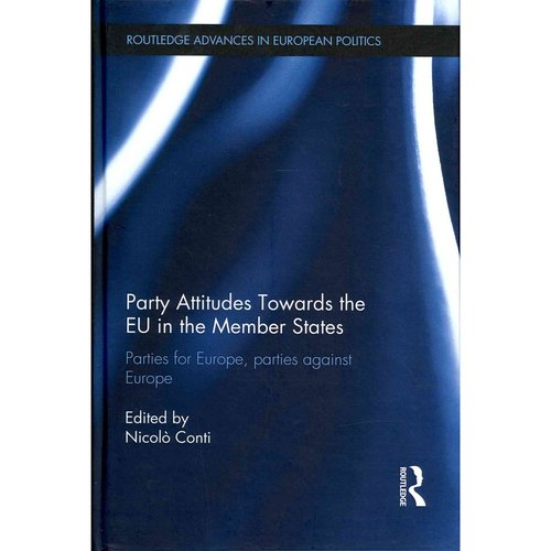 Party Attitudes Towards the EU in the Member States: Parties for Europe, Parties Against Europe
