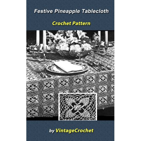 Festive Patterns - Festive Pineapple Tablecloth Crochet Pattern - eBook