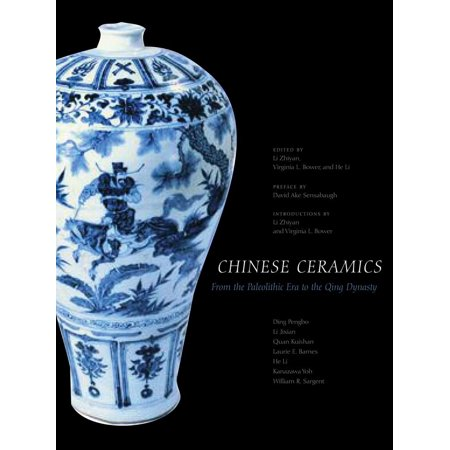 Chinese Ceramics : From the Paleolithic Period through the Qing -