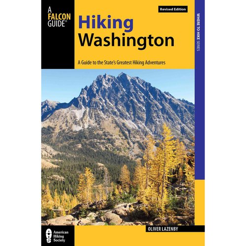 Falcon Guides Hiking Washington: A Guide to the State's Greatest Hiking Adventures