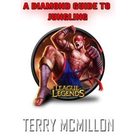 League of Legends Guide: A Diamond Guide To Jungling (Season 4) - eBook (League Of Legends New Halloween Skins)